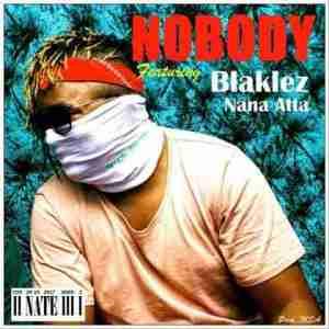 Nate - Nobody Ft. Blaklez X Nana Atta